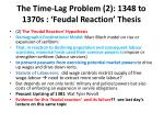 the time lag problem 2 1348 to 1370s feudal reaction thesis
