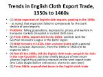 trends in english cloth export trade 1350s to 1460s