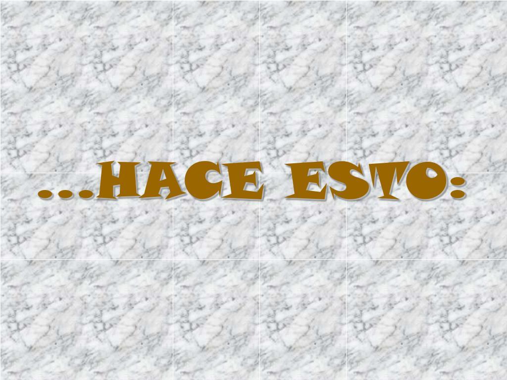 ...HACE ESTO: