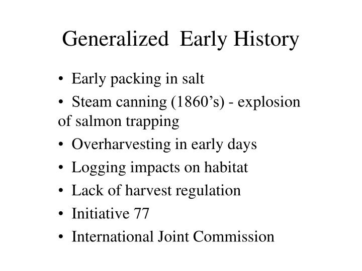 Generalized early history