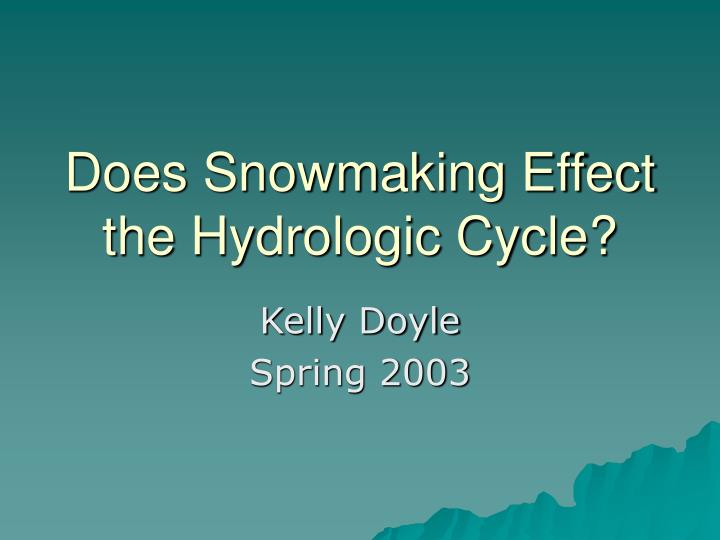 Does snowmaking effect the hydrologic cycle