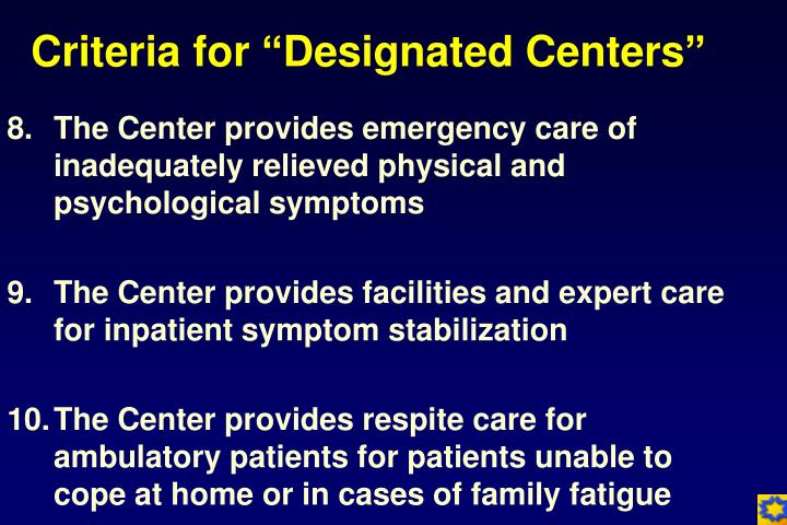 The Center provides emergency care of inadequately relieved physical and psychological symptoms
