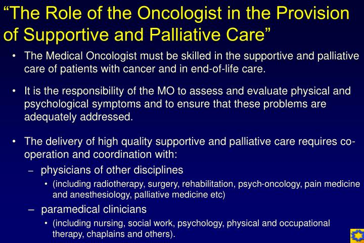 """The Role of the Oncologist in the Provision of Supportive and Palliative Care"""