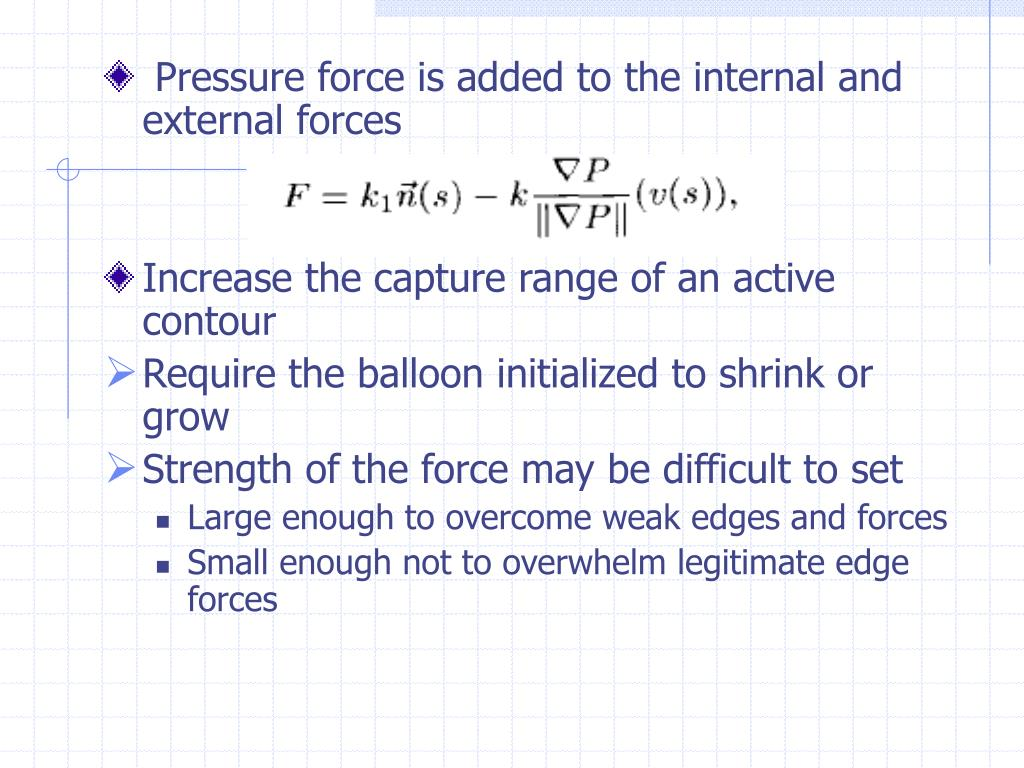 Pressure force is added to the internal and external forces