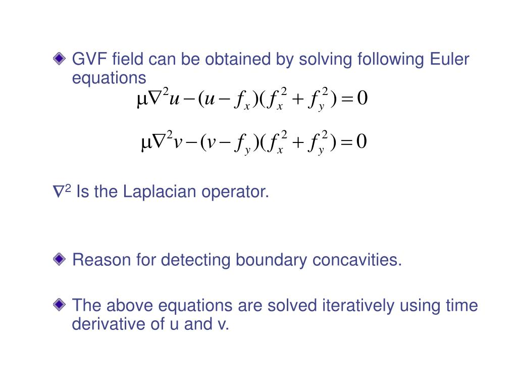 GVF field can be obtained by solving following Euler equations