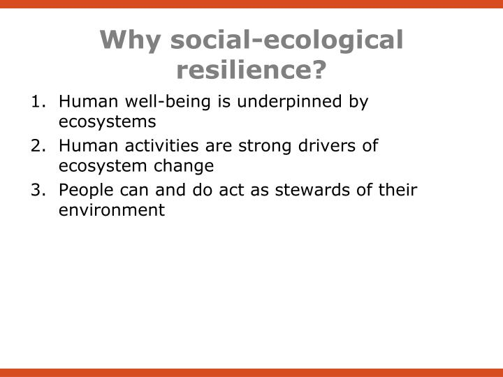 Why social-ecological resilience?