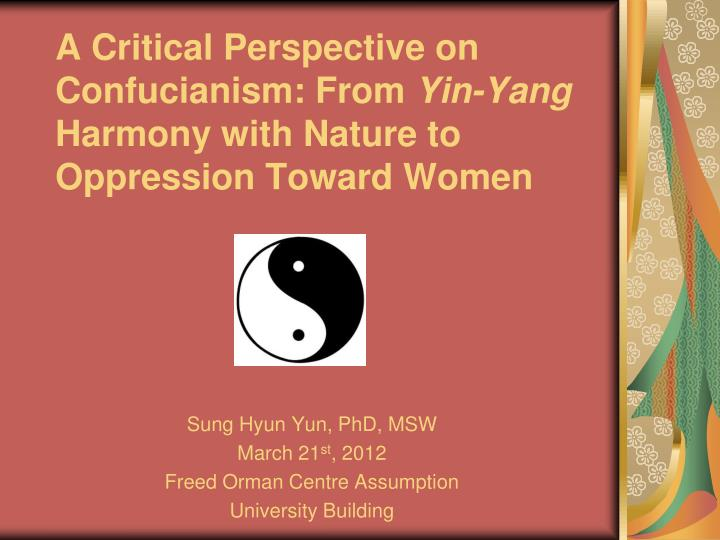 A critical perspective on confucianism from yin yang harmony with nature to oppression toward women