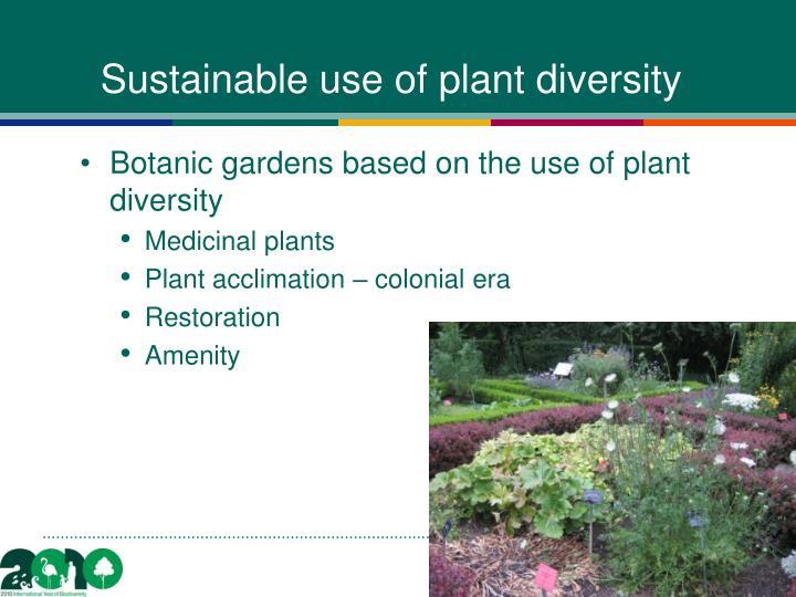 Sustainable use of plant diversity