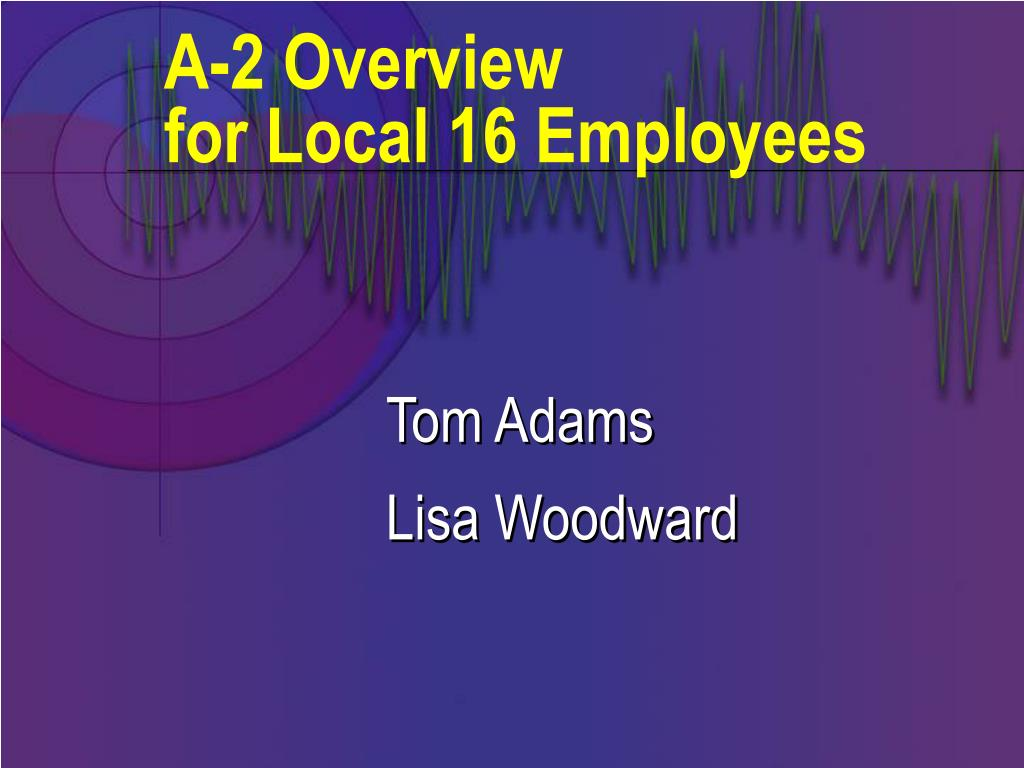 a 2 overview for local 16 employees