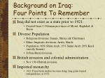 background on iraq four points to remember