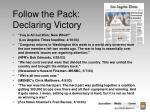 follow the pack declaring victory