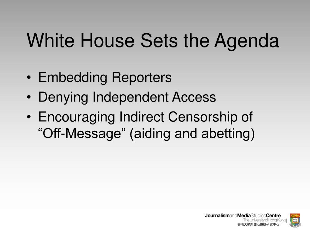 White House Sets the Agenda