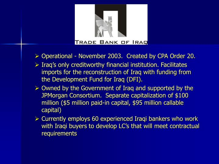 Operational - November 2003.  Created by CPA Order 20.