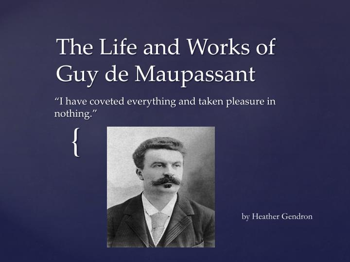 the life and works of guy de maupassant n.