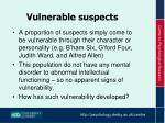 vulnerable suspects