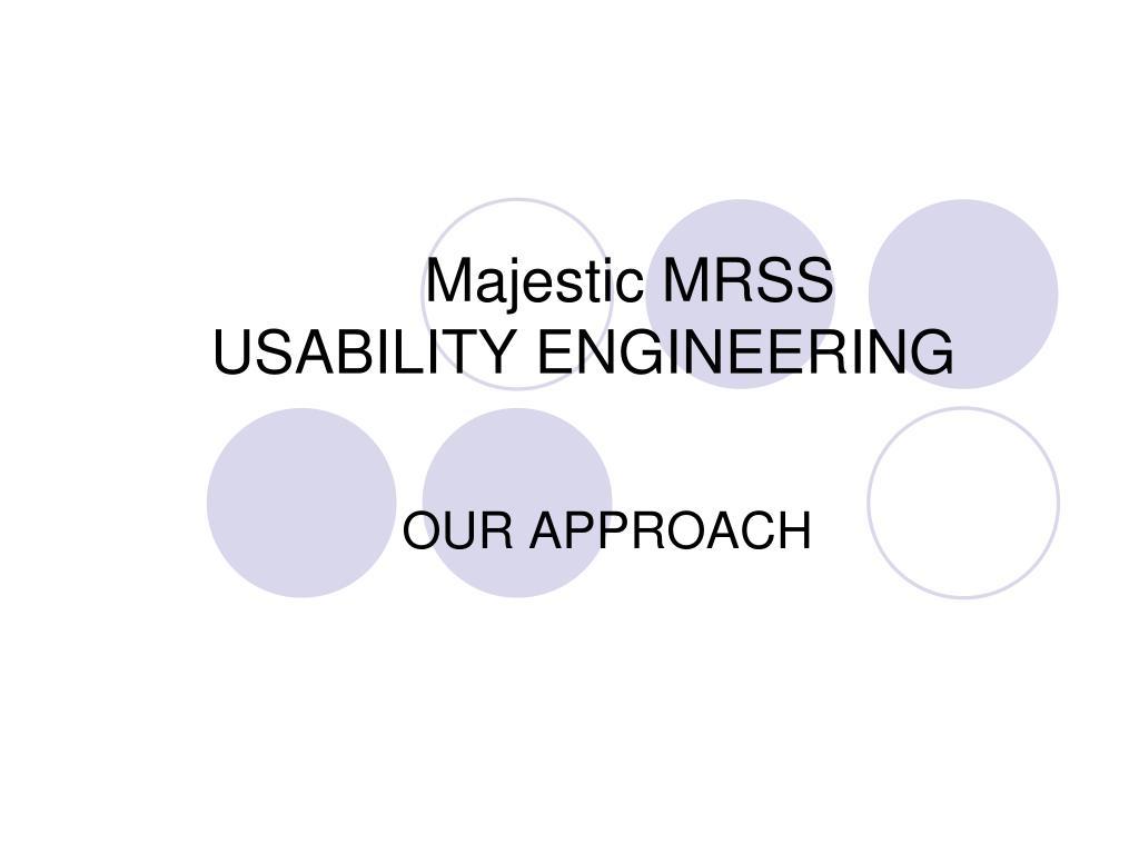 majestic mrss usability engineering l.