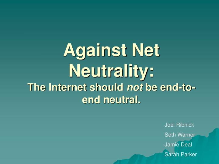 should the internet be neutral Why you should care about network neutrality the debate centers on whether it is more neutral to let consumers reach all internet.