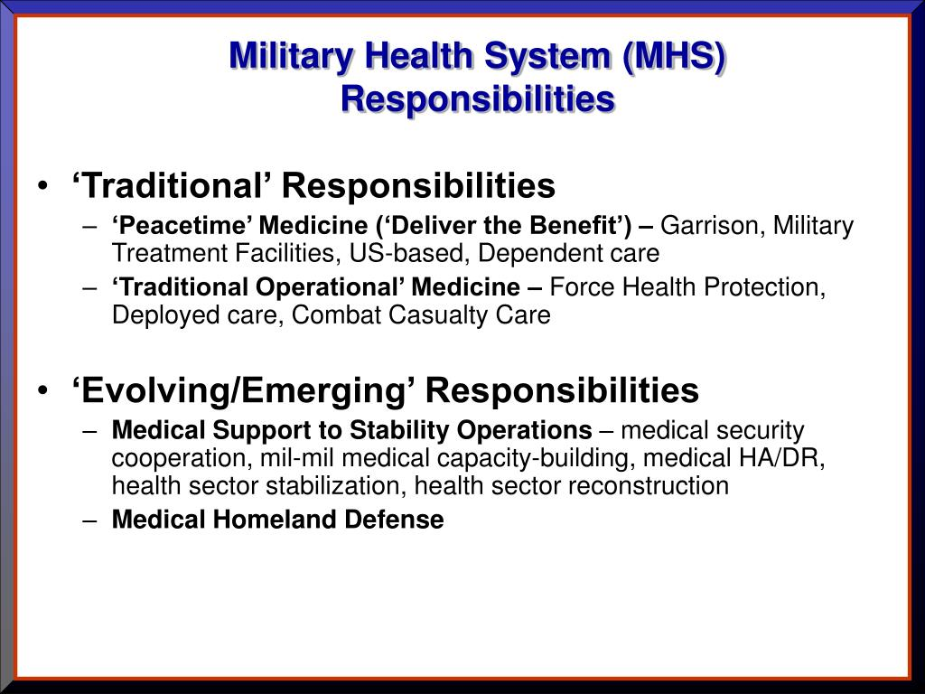 Military Health System (MHS) Responsibilities