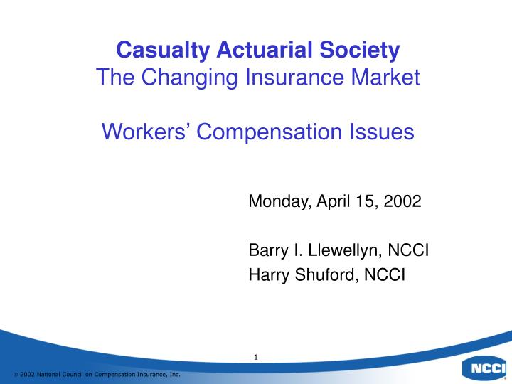 casualty actuarial society the changing insurance market workers compensation issues n.