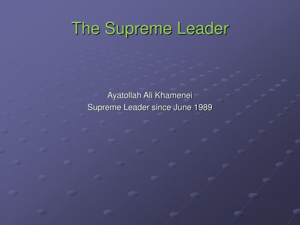 The Supreme Leader