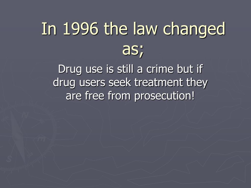In 1996 the law changed as;