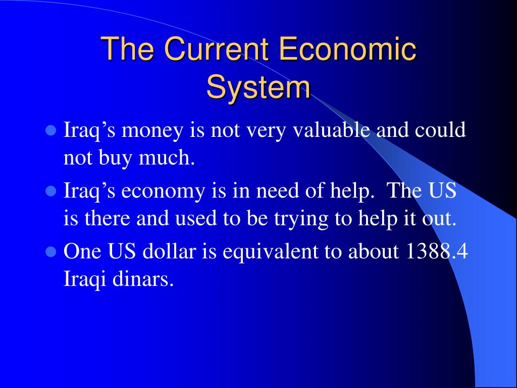 The Current Economic System