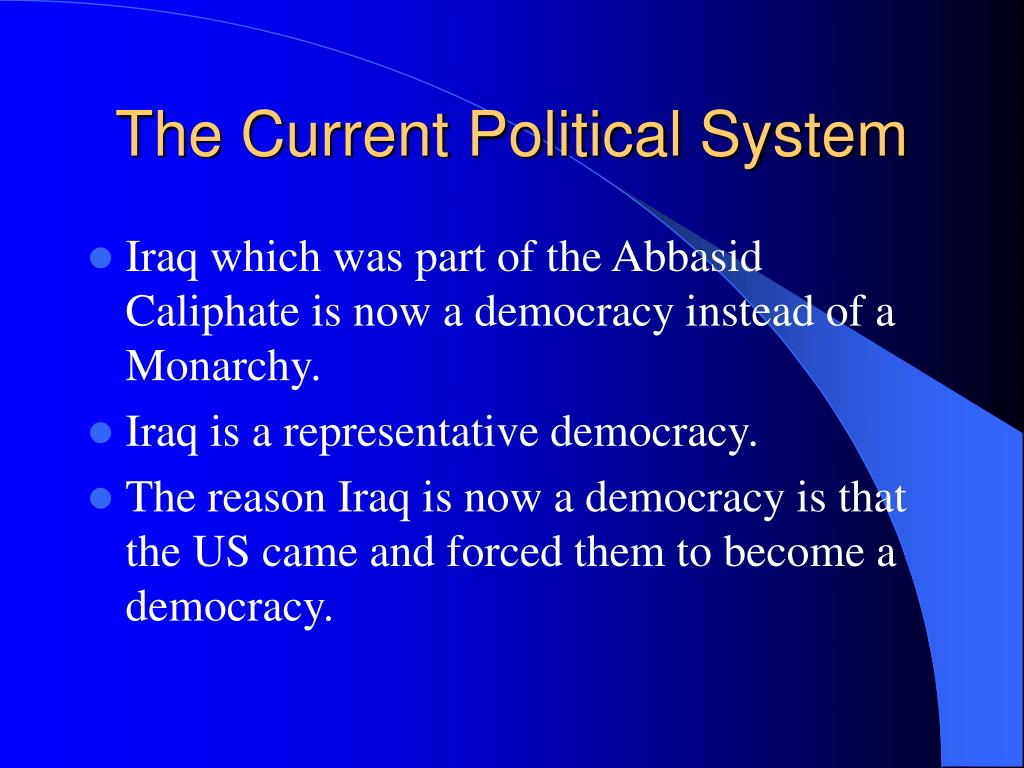The Current Political System
