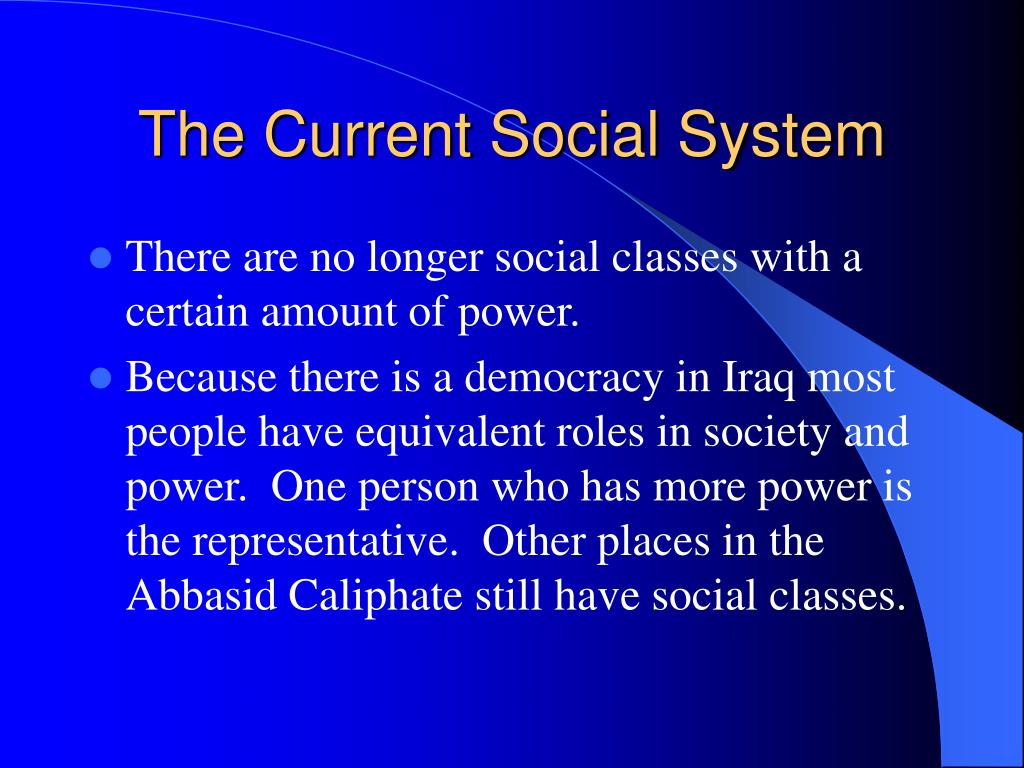 The Current Social System