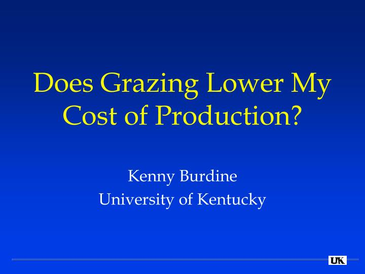 Does grazing lower my cost of production