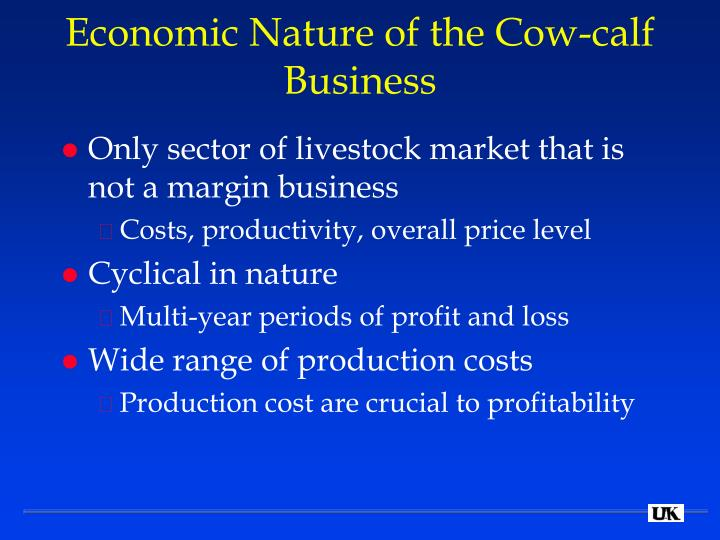 Economic nature of the cow calf business