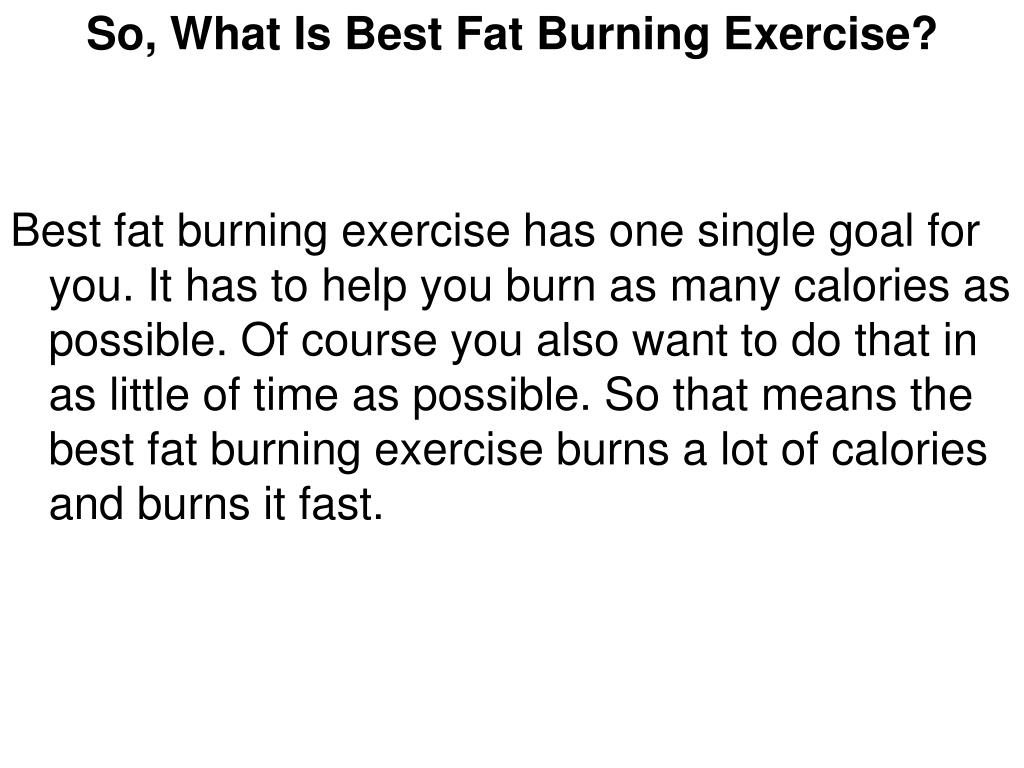 So, What Is Best Fat Burning Exercise?