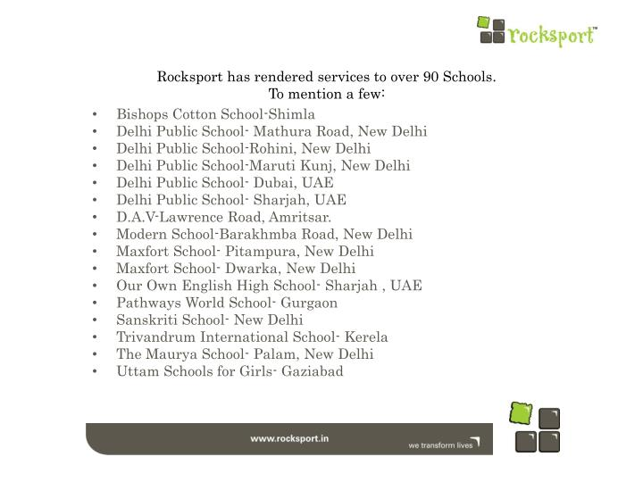 Rocksport has rendered services to over 90 Schools.