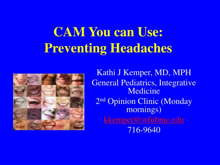 cam you can use preventing headaches n.