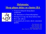 melatonin sleep phase delay or cluster ha
