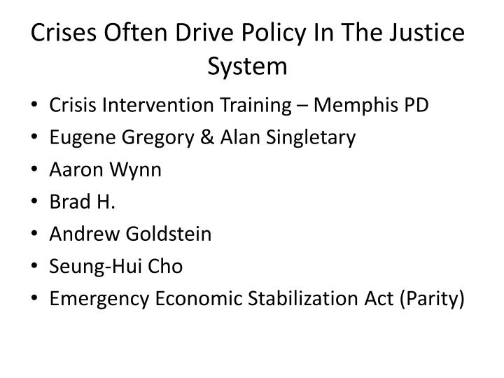 Crises Often Drive Policy In The Justice System