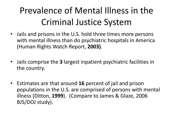 Prevalence of mental illness in the criminal justice system