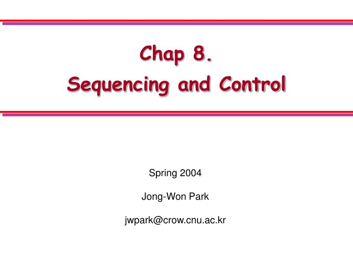 Chap 8 sequencing and control