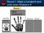 round 1 make a handprint and write down shakee s