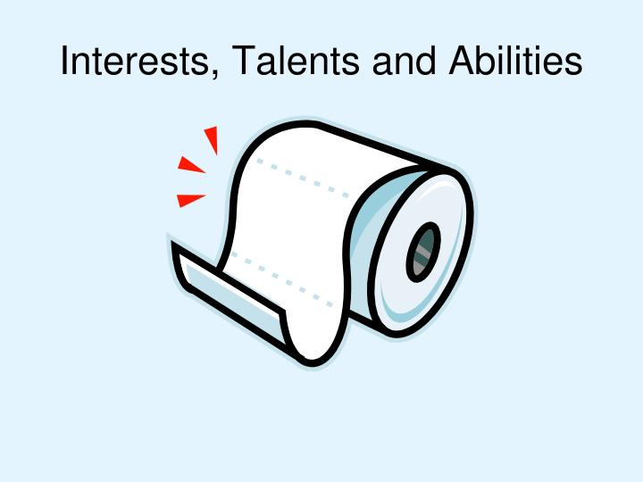 Interests, Talents and Abilities