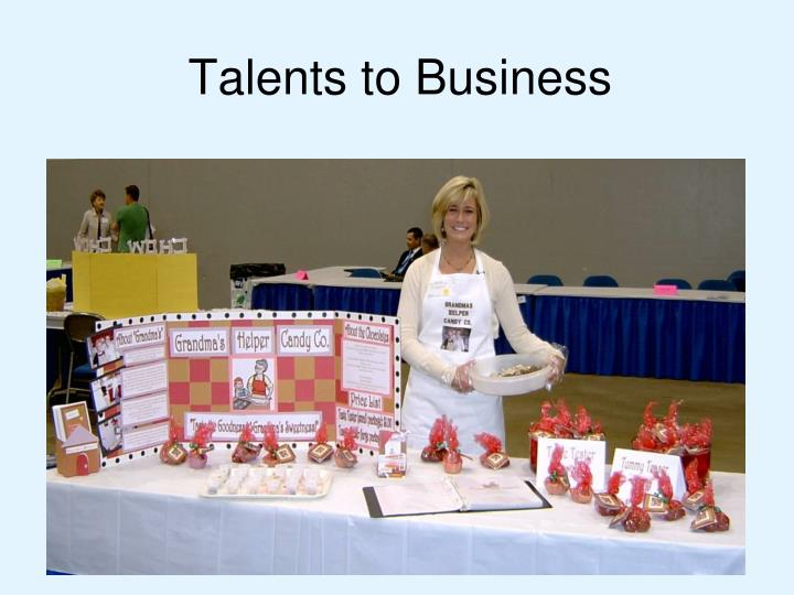 Talents to Business