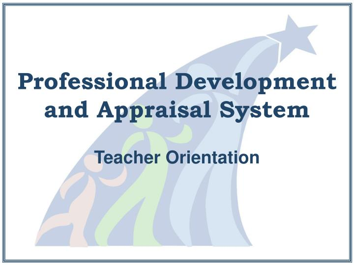 PPT Professional Development And Appraisal System