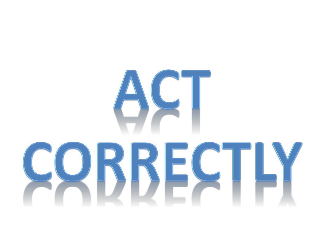 Act correctly