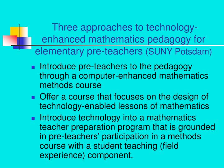 Three approaches to technology-enhanced mathematics pedagogy for elementary pre-teachers