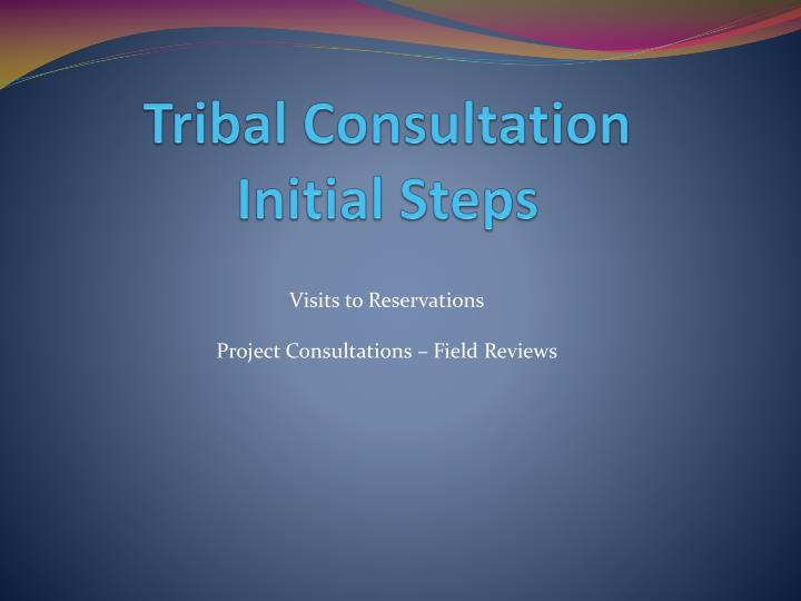 Tribal consultation initial steps