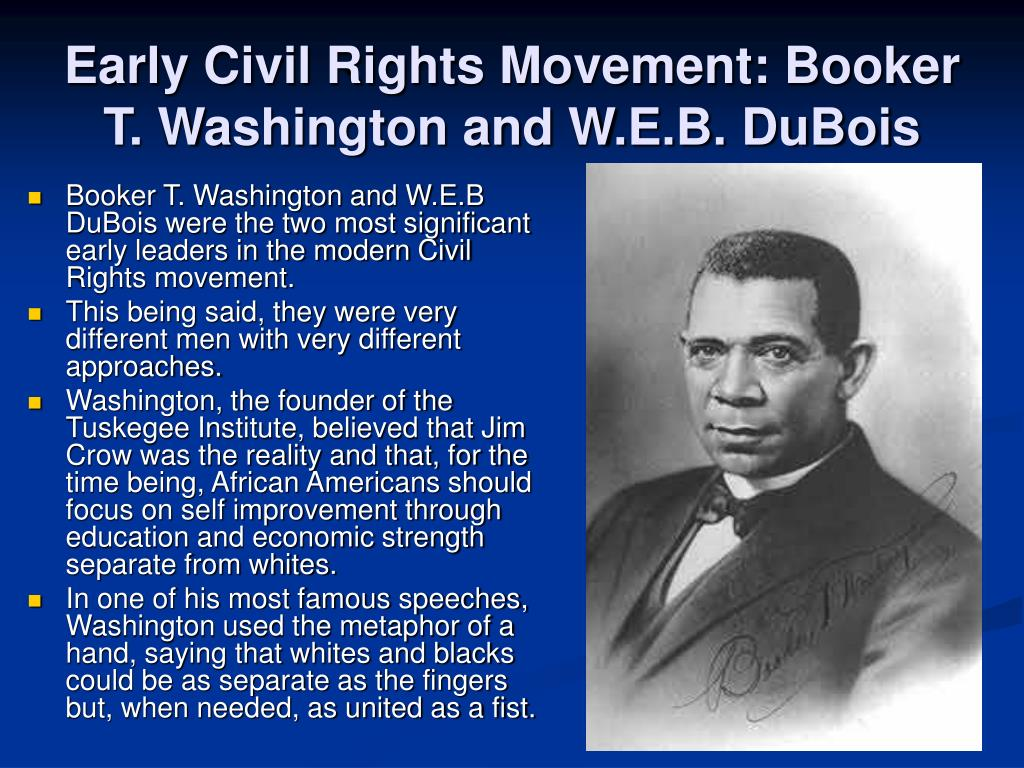 Early Civil Rights Movement: Booker T. Washington and W.E.B. DuBois