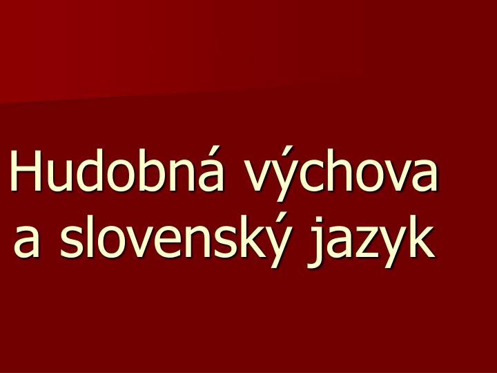 Hudobná výchova a slovenský jazyk