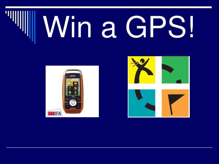 Win a GPS!