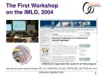 the first workshop on the imld 2004