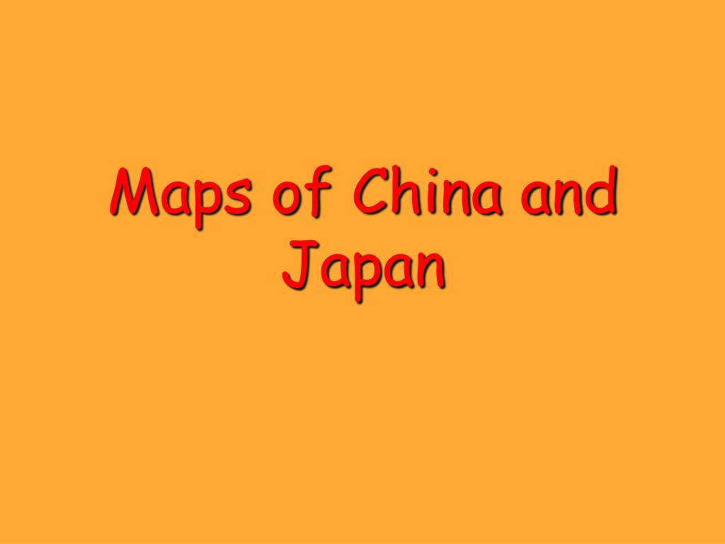 Maps of China and Japan
