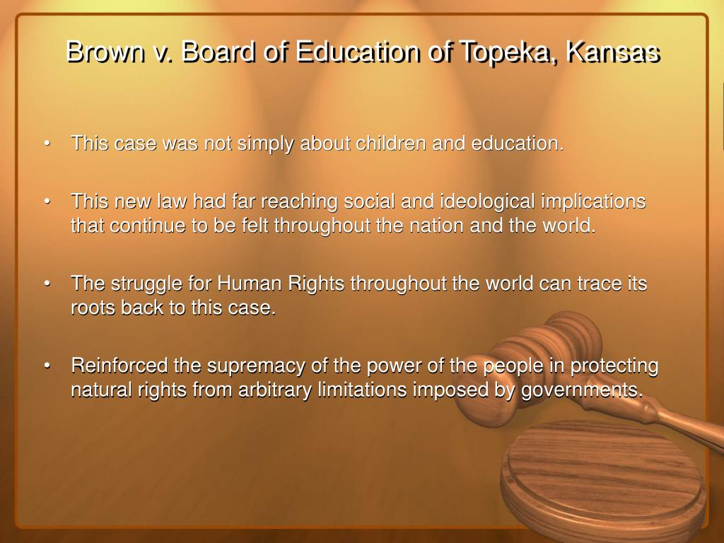 a case study of brown v board of education of topeka The case of brown v board of education involved thirteen topeka parents of negro extraction that sued the board of education of the cityof.